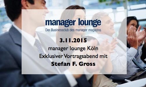 Vortragsabend am 3.11.2015 mit Stefan F. Gross in der manager lounge Köln