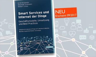 Abbildung: Das neue Fachbuch von Stefan F. Gross (Hrsg.): Smart Services und Internet der Dinge - Geschäftsmodelle, Umsetzung und Best Practices (Erscheint 09/2017 im Hanser Verlag)