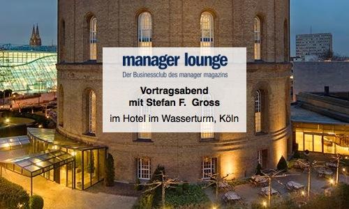 Vortragsabend der manager lounge Köln mit Stefan F. Gross, im Hotel im Wasserturm