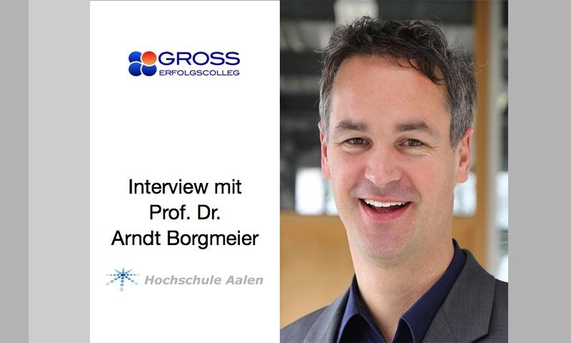 Interview des Gross ErfolgsColleg mit Prof. Dr. Arndt Borgmeier, Hochschule Aalen